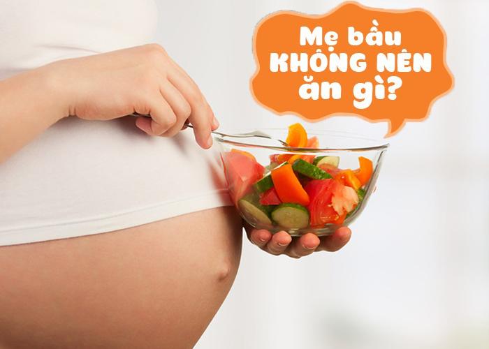 Bà bầu không nên ăn gì