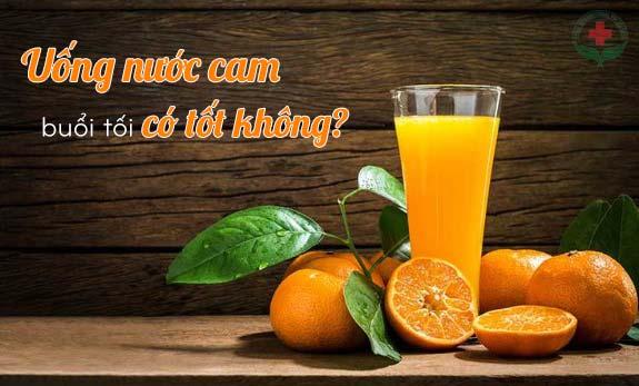 uống nước cam vào buổi tối có tốt không